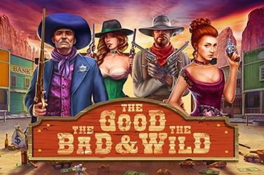 Good, Bad & Wild